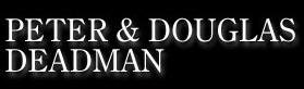 Peter & Douglas Deadman