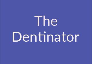 The Dentinator
